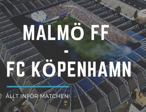 INFÖR: Malmö FF – FC Köpenhamn – Slaget om skandinavien