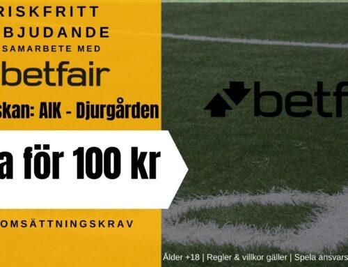 Riskfritt spel (26/7): AIK vs Djurgården